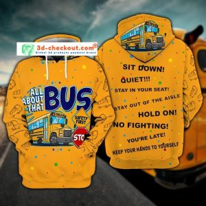 Bus sit down all about that stop 3D hoodie