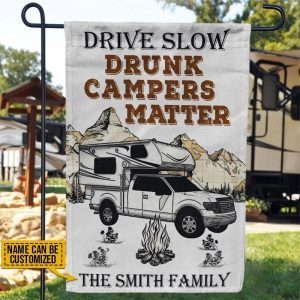 Drive slow drunk campers camping truck matter custom name flag