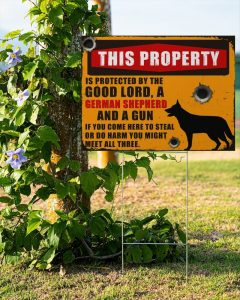 German Shepherd this property is protected by the good lord yard sign1