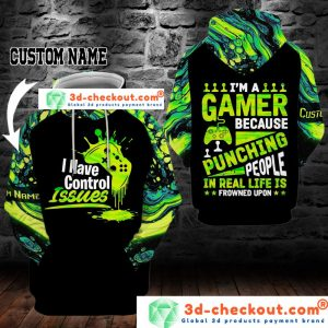I'm a gamer because puching people un real is frowned upon 3D custom name hoodie