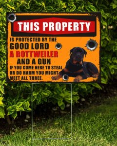 Rottweiler this property is protected by the good lord yard sign 4