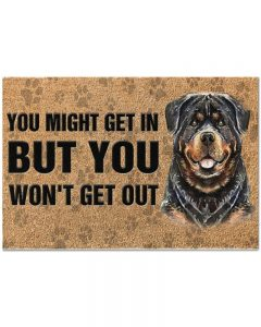 Rottweiler you might get in but you won't get out doormat