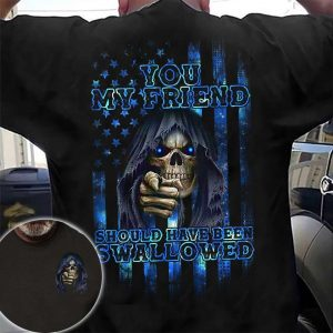 Skull you my friend should have been swallowed 3D hoodie