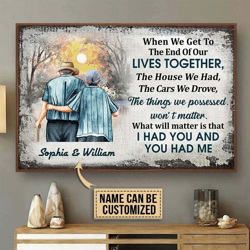 When we get to the end of our lives together custom name poster