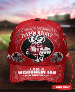 Wiba Damn right I am a Wisconsin fan now and forever custom cap